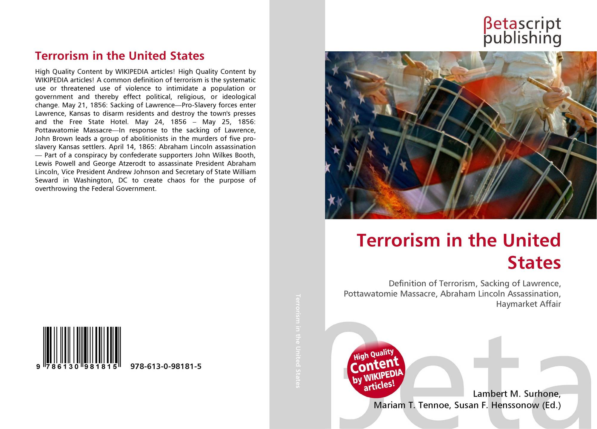 the condemnation of the use of torture against terrorists in the united states and the benefits of t Were to use methods against an enemy combatant that constituted torture, he would be doing so in order to prevent further attacks on the united states by the al qaeda terrorist network in that case.