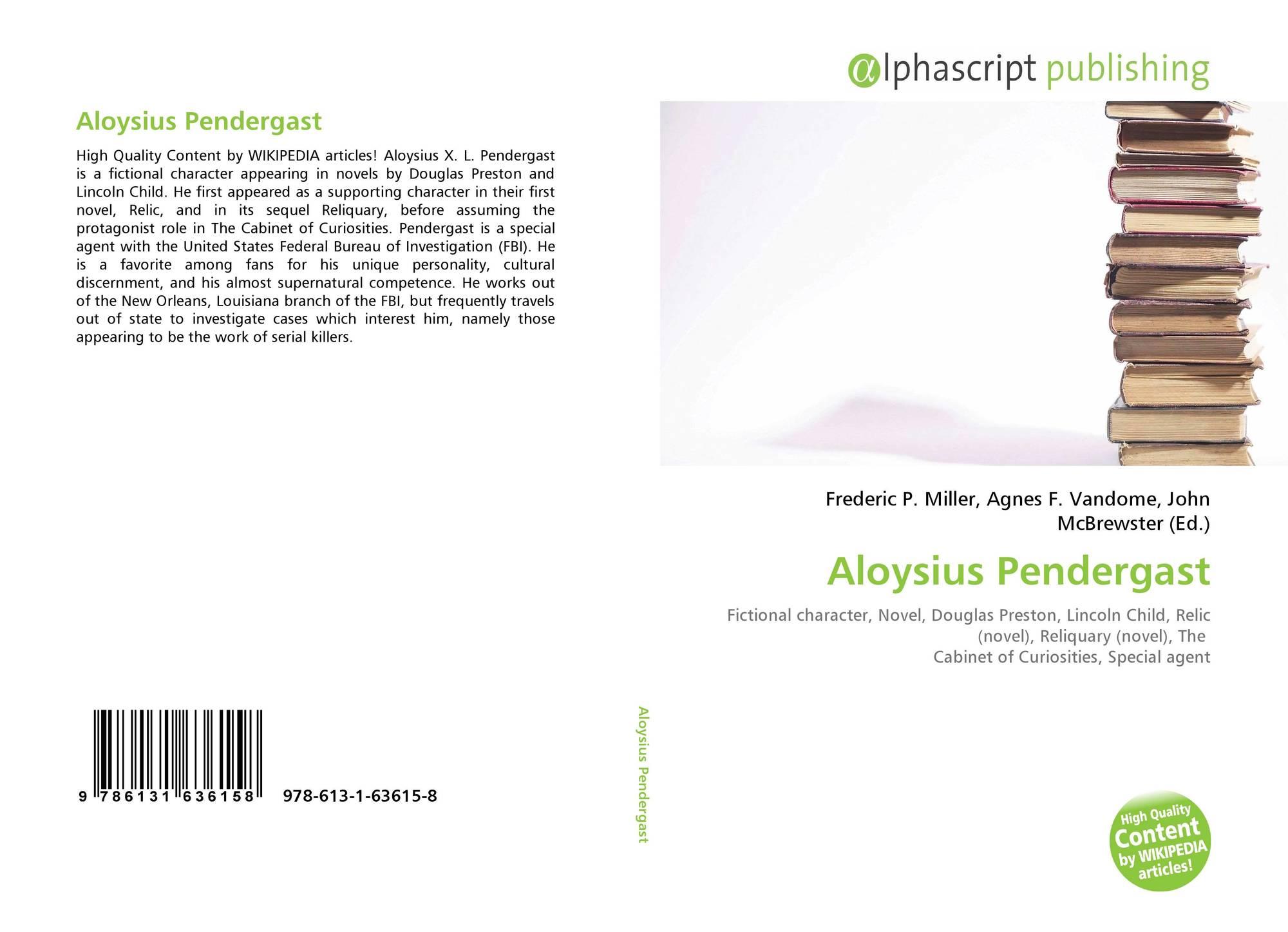 Aloysius Pendergast 978 613 1 63615 8 613163615x