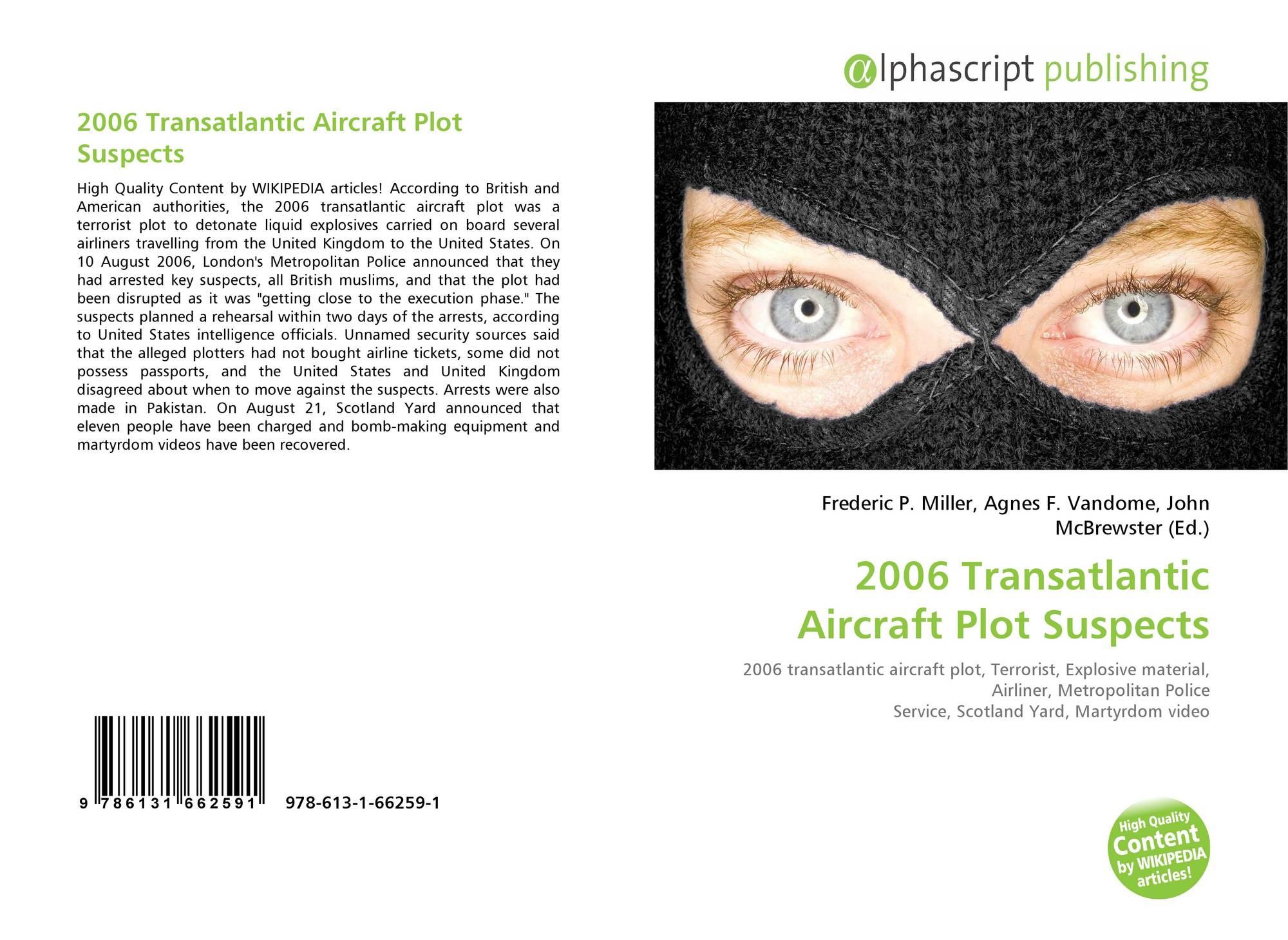 2006 Transatlantic Aircraft Plot Suspects, 978-613-1-66259-1 ...