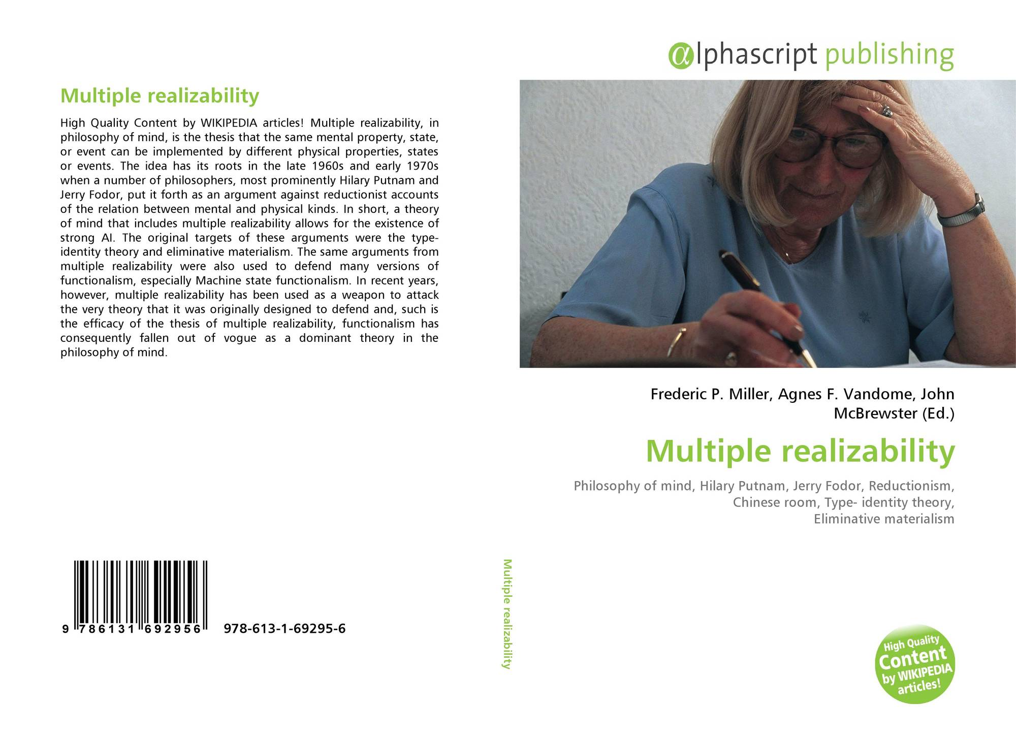 multiple realizability Sci 51 (2000), 115-145 multiple realizability and universality robert w batterman abstract this paper concerns what jerry fodor calls a ' metaphysical mystery': how macroregularities that are realized by wildly heterogeneous lower level me but the answer to this question is not as mysterious as many, including ja.