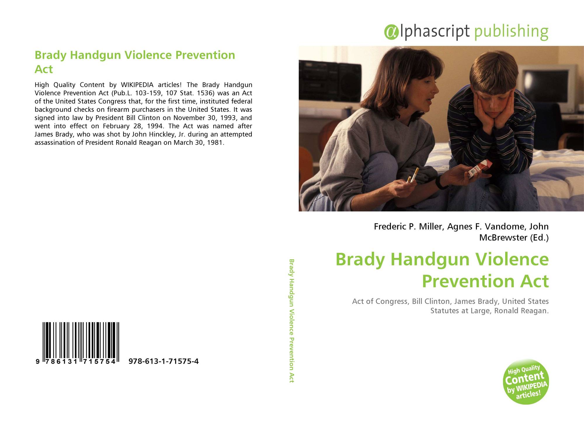 the brady handgun violence prevention act The brady handgun violence prevention act (template:usstatute), often referred to as the brady act and commonly called the brady bill, is an act of the united states congress that made background checks on firearm purchasers in the united states required and created a five-day waiting period on purchases.