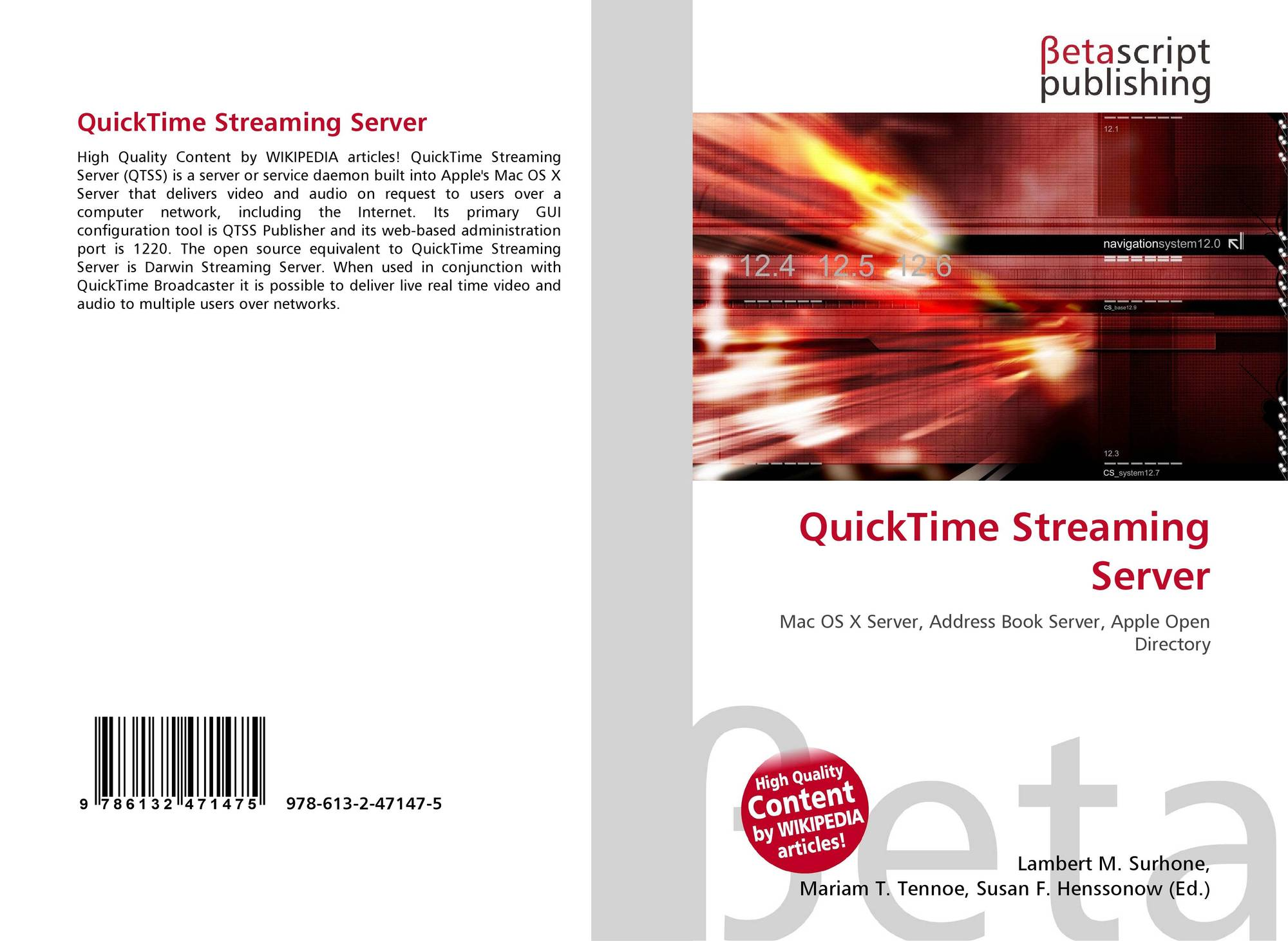QuickTime Streaming Server, 978-613-2-47147-5, 6132471472 ,9786132471475