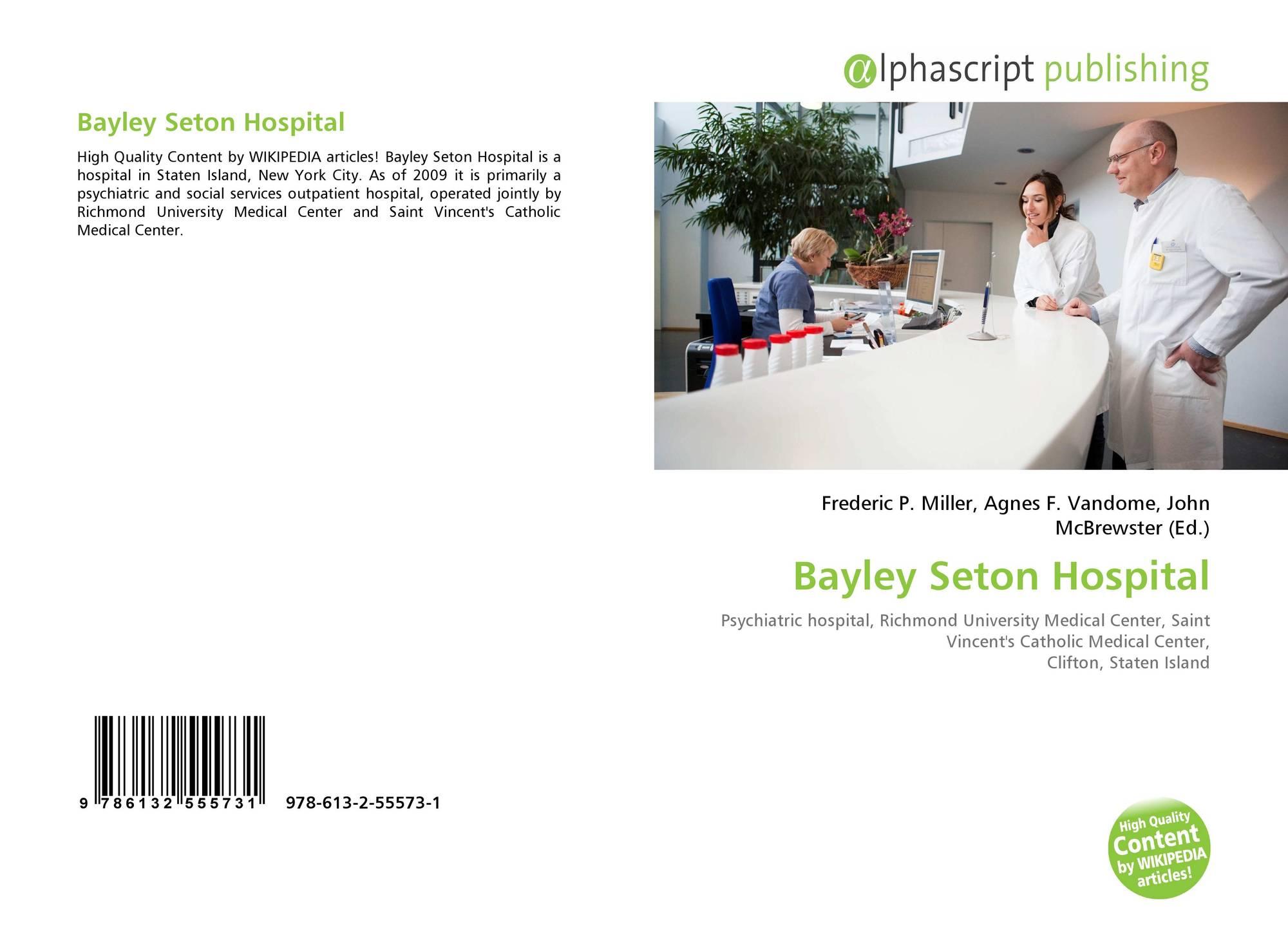 Bayley Seton Hospital, 978-613-2-55573-1, 6132555730 ,9786132555731