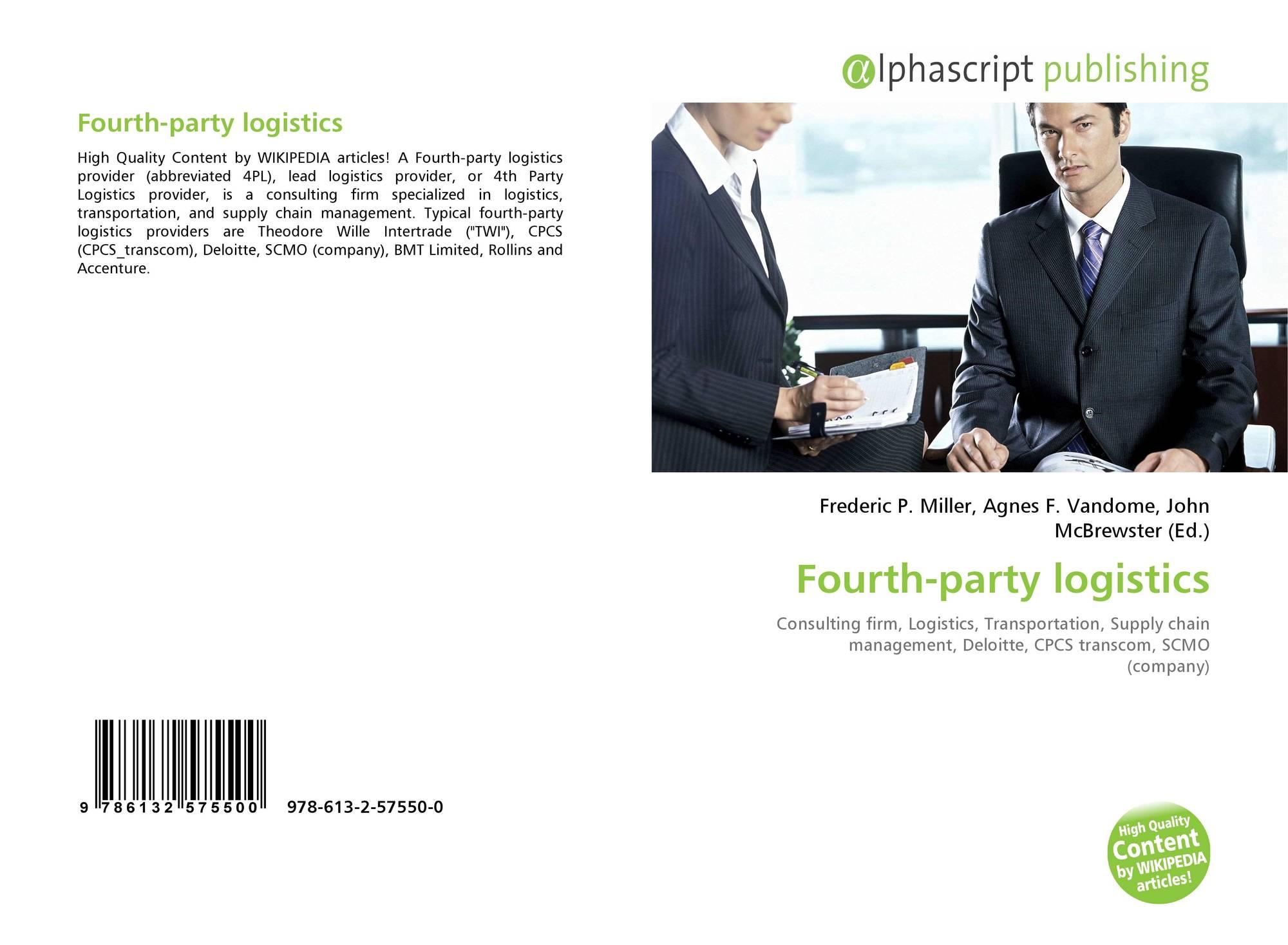 Fourth-party logistics, 978-613-2-57550-0, 6132575502 ,9786132575500