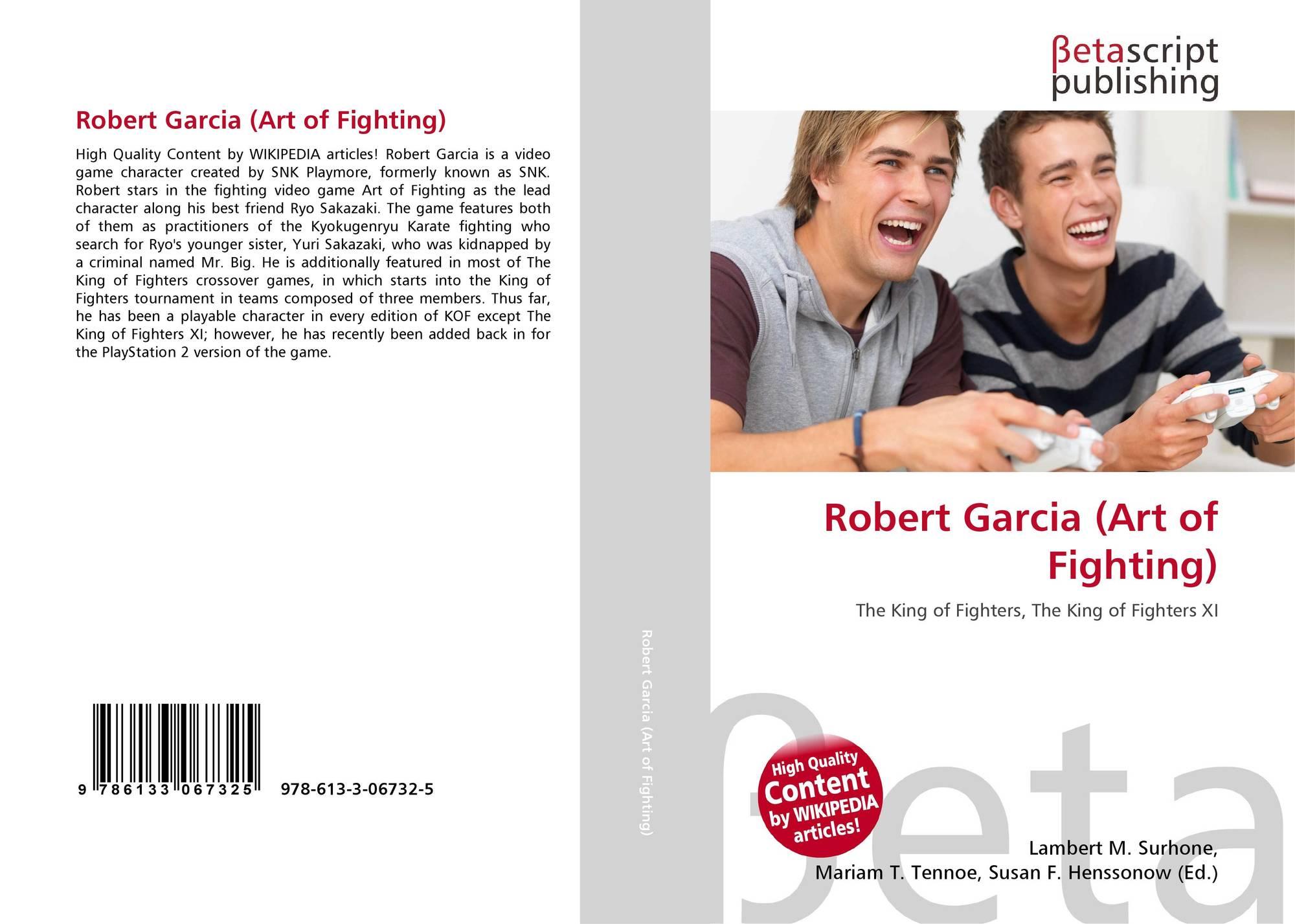 Robert Garcia Art Of Fighting 978 613 3 06732 5 6133067322