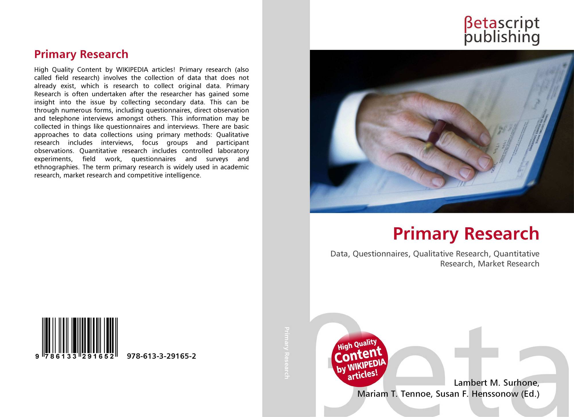 primary research The market research that involves the collection of data that does not yet exist.