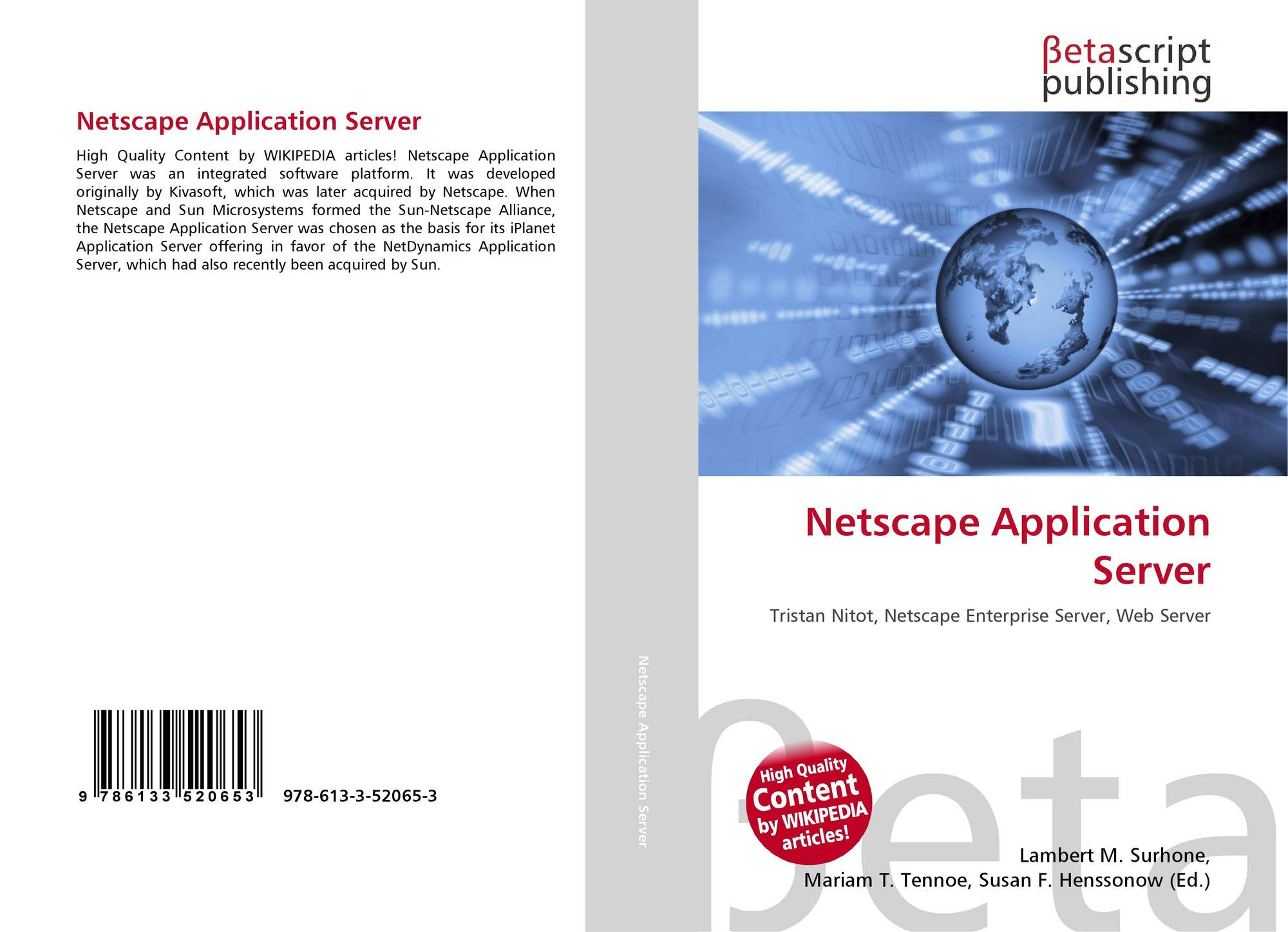 netscape application server All software downloads are free, and most come with a developer license that allows you to use full versions of the products at no charge.