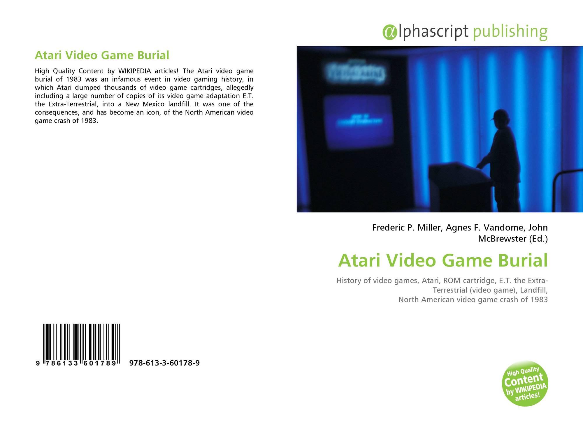 Atari Video Game Burial, 978-613-3-60178-9, 6133601787
