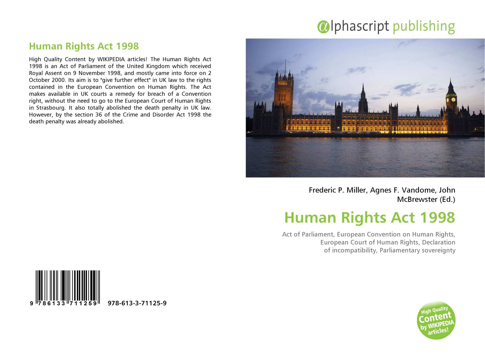 'although the human rights act 1998 Although international human rights law provides an important framework for guaranteeing the rights of all people in all countries, human rights standards generally do not become enforceable in the united states unless and until they are implemented through local, state, and/or federal law.