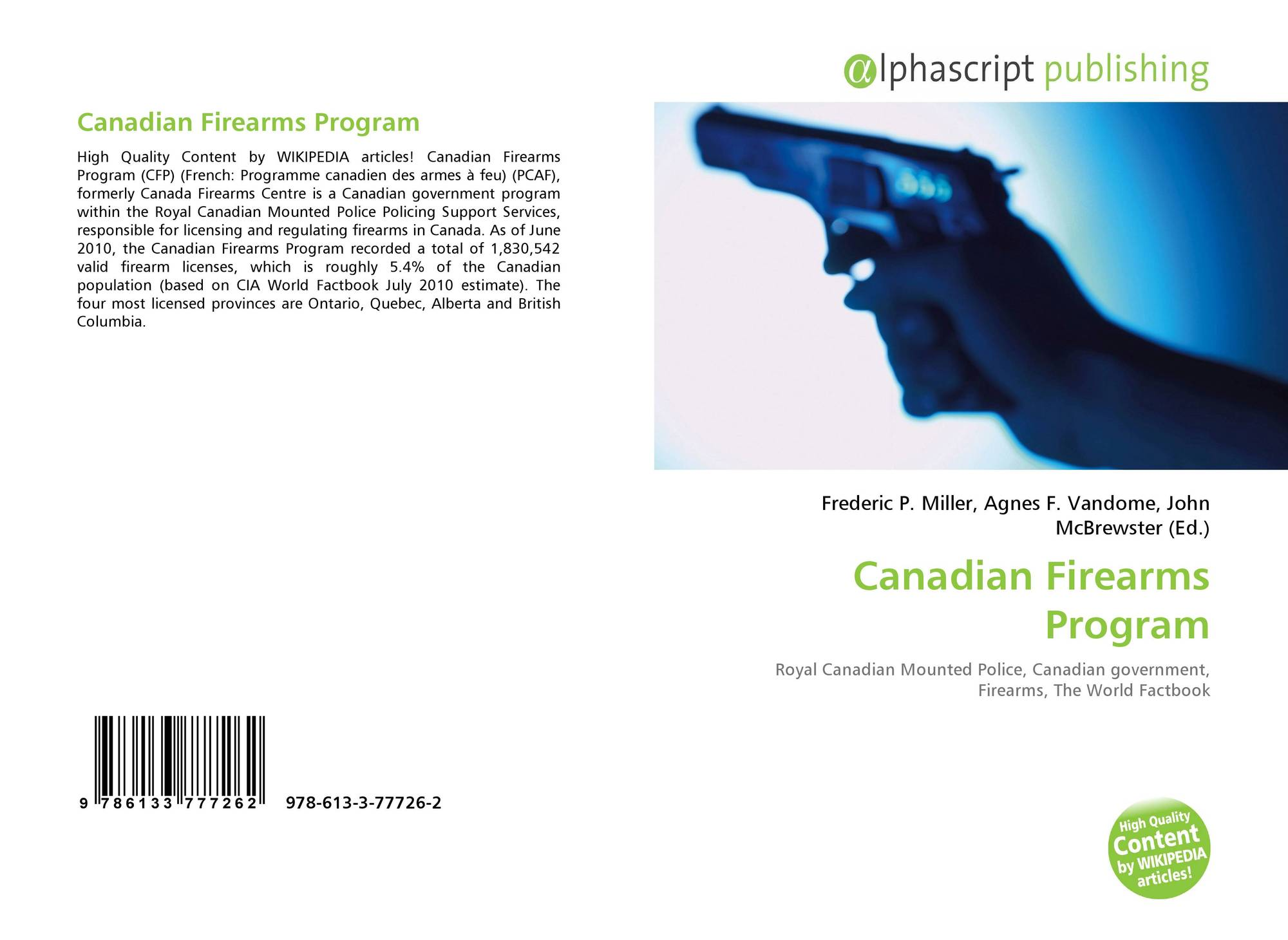 canadian firearms program Canadian firearms program - survey 2007 canadian firearms registry on-line conducted by the canada firearms centre general the canadian firearms registry on-line (cfro) system provides police officers access to firearms licence and registration information in the canadian firearms information system through an interface called the canadian.