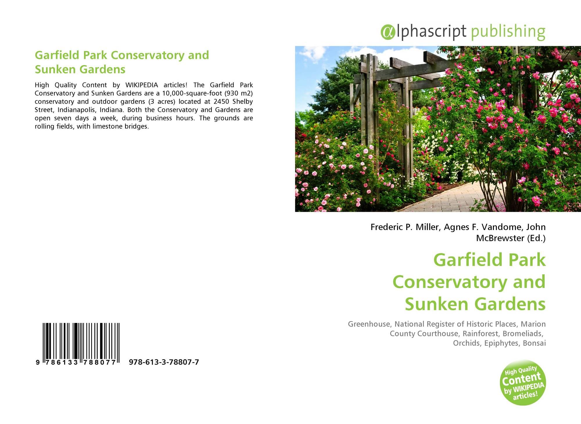 Garfield Park Conservatory And Sunken Gardens 978 613 3 78807 7 6133788070 9786133788077