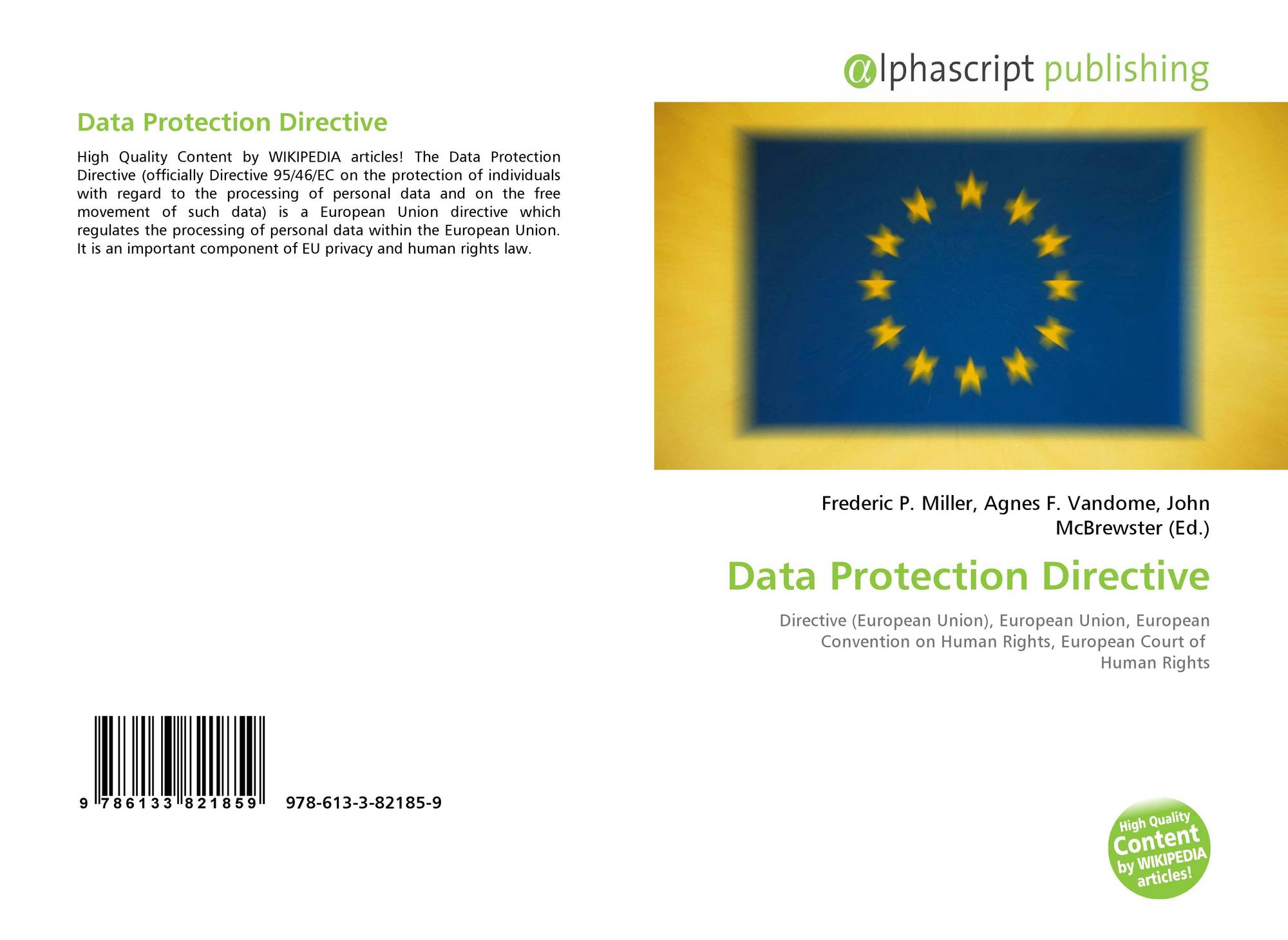 the data protection directive The data protection directive (officially directive 95/46/ec on the protection of individuals with regard to the processing of personal data and on in order to understand the directive, it is necessary to understand how and why eu and us perspectives on data protection and privacy are different.