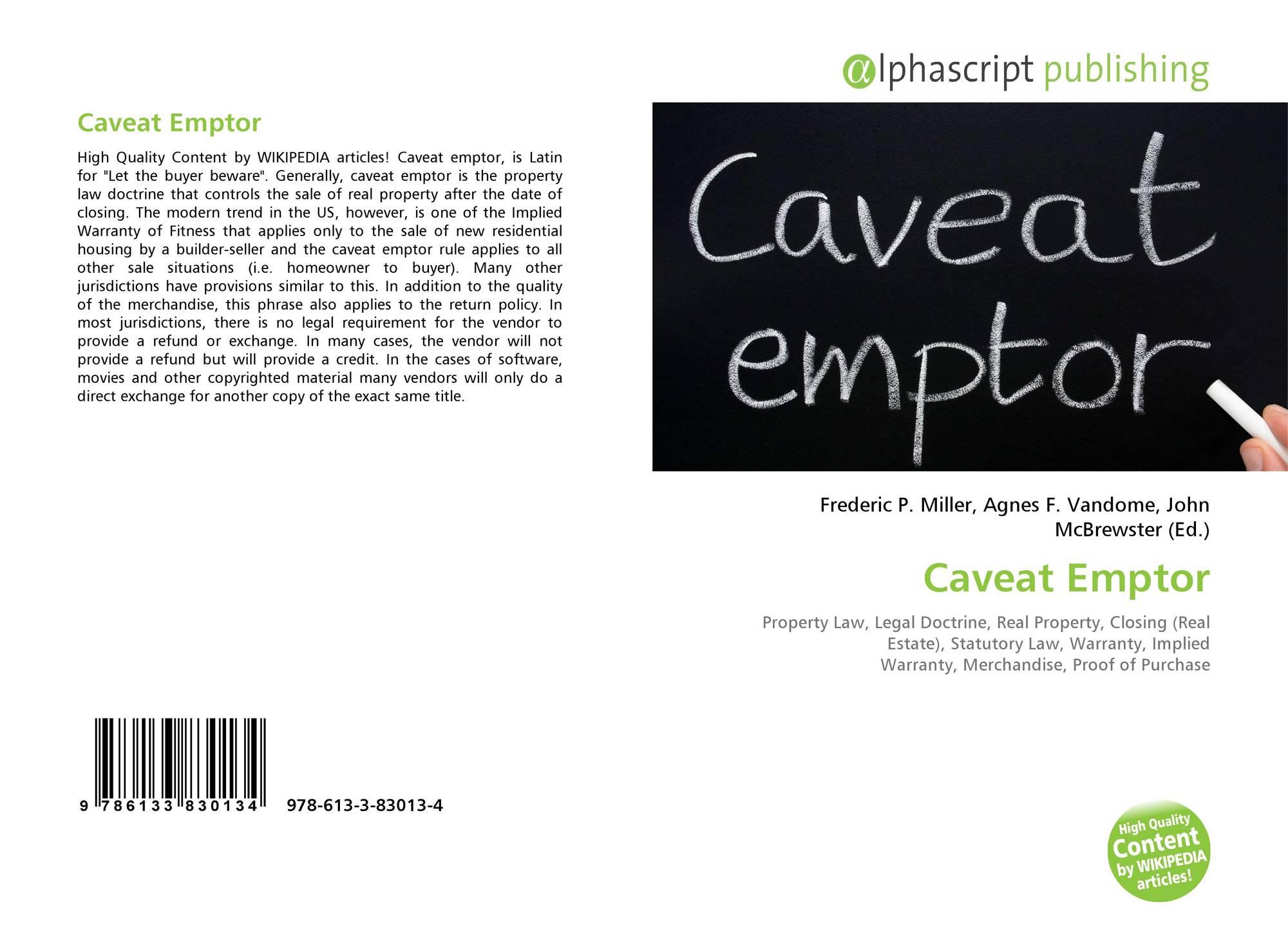 doctrine of caveat emptor The legal definition of caveat emptor is latin: buyer beware.