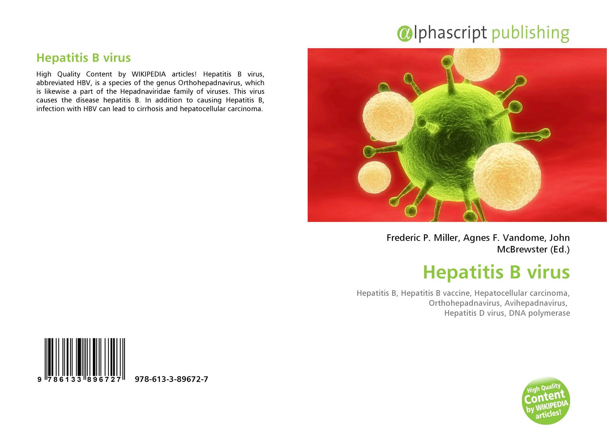 a study of the hepatitis b virus Practiceguideline aasld guidelines for treatment of chronic hepatitis b norah a terrault,1 natalie h bzowej,2 kyong-mi chang,3 jessica p hwang,4 maureen m jonas,5 and m hassan murad6 objectives and guiding principles guiding principles.