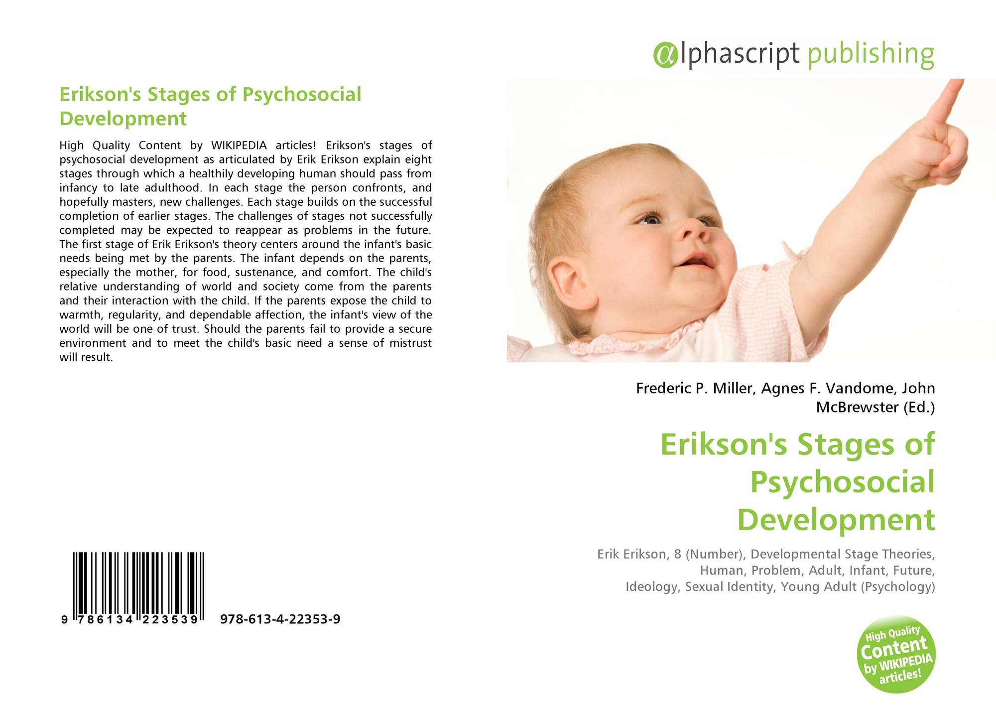 erikson's stages of psychosocial development Erikson's stages of psychosocial development like piaget, erik erikson (1902-1994) maintained that children develop in a predetermined order.