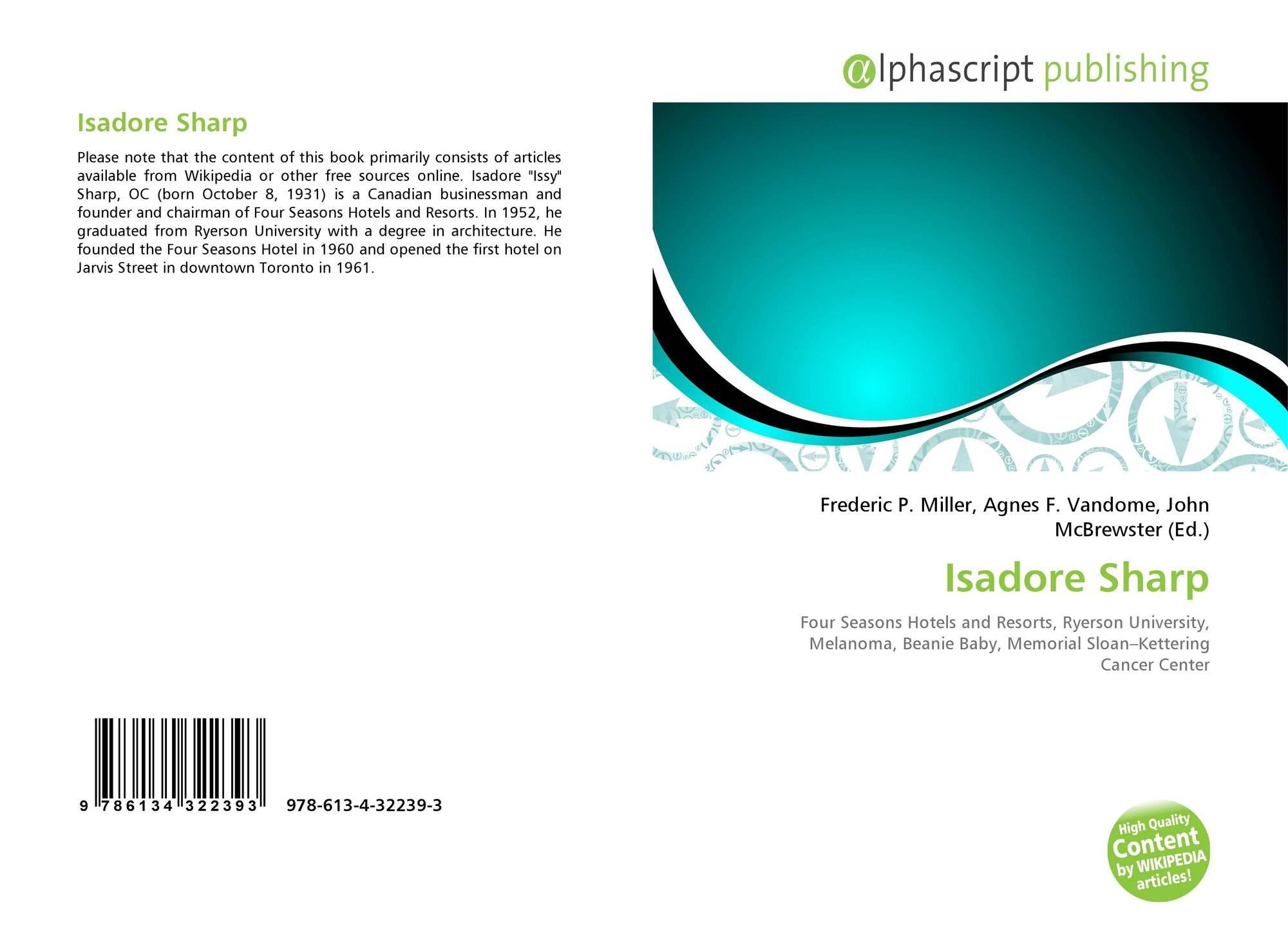 Isadore Sharp, 978-613-4-32239-3, 6134322393 ,9786134322393