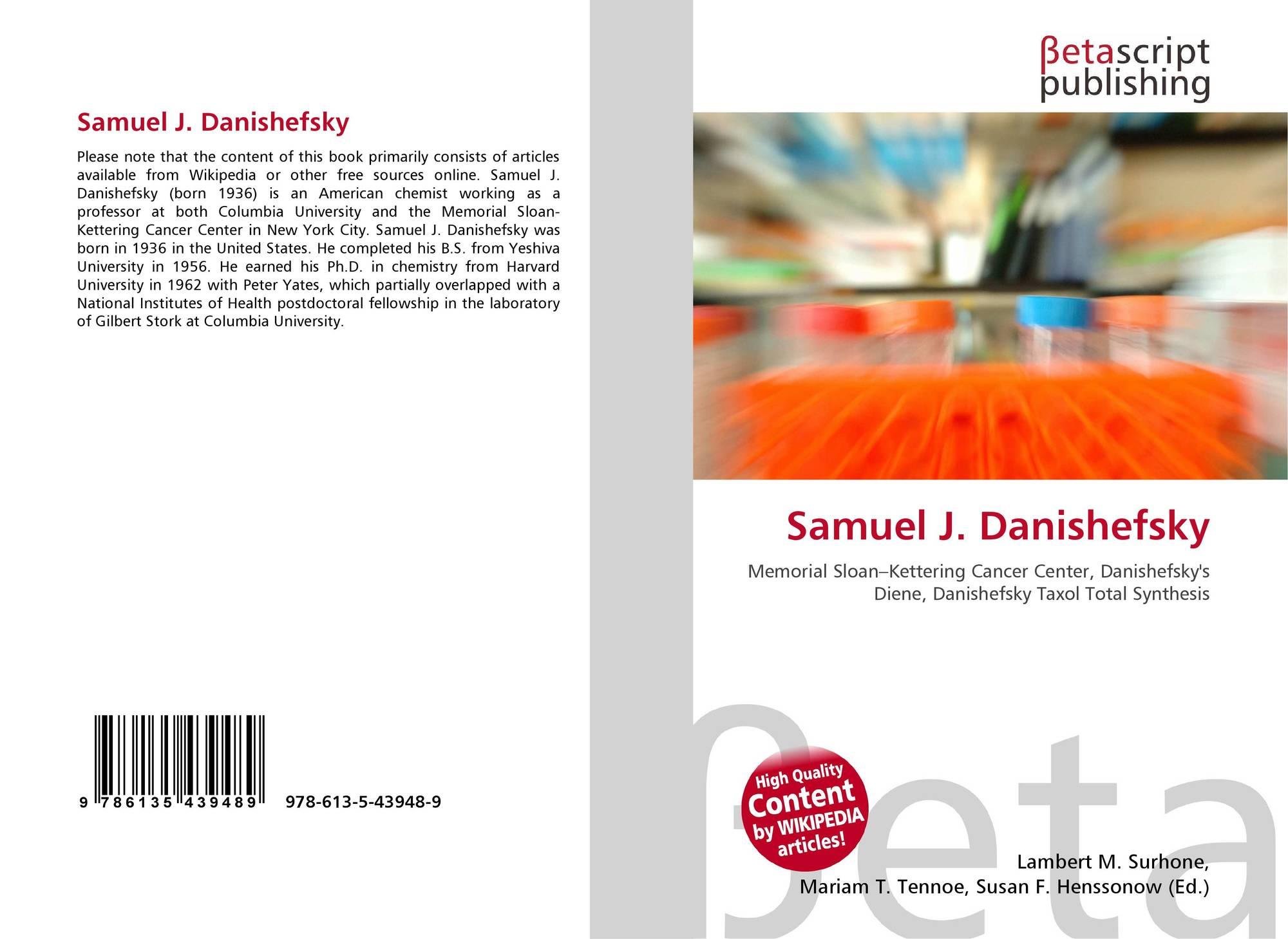 Samuel J  Danishefsky, 978-613-5-43948-9, 6135439480