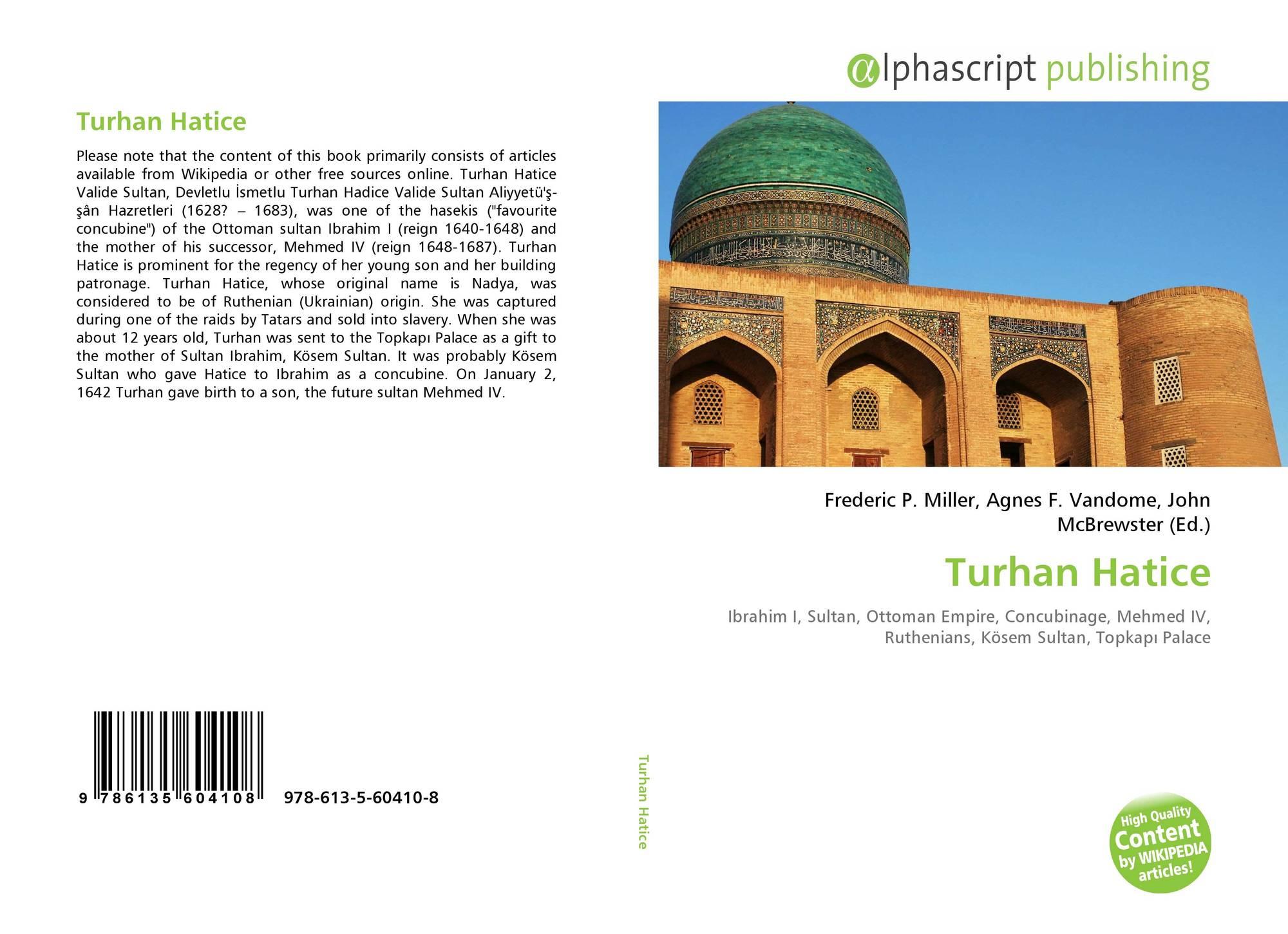 Turhan Hatice, 978-613-5-60410-8, 6135604104 ,9786135604108