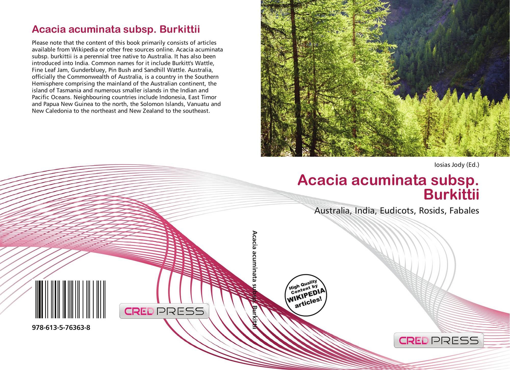 Acacia Acuminata Subsp Burkittii 978 613 5 76363 8 6135763636