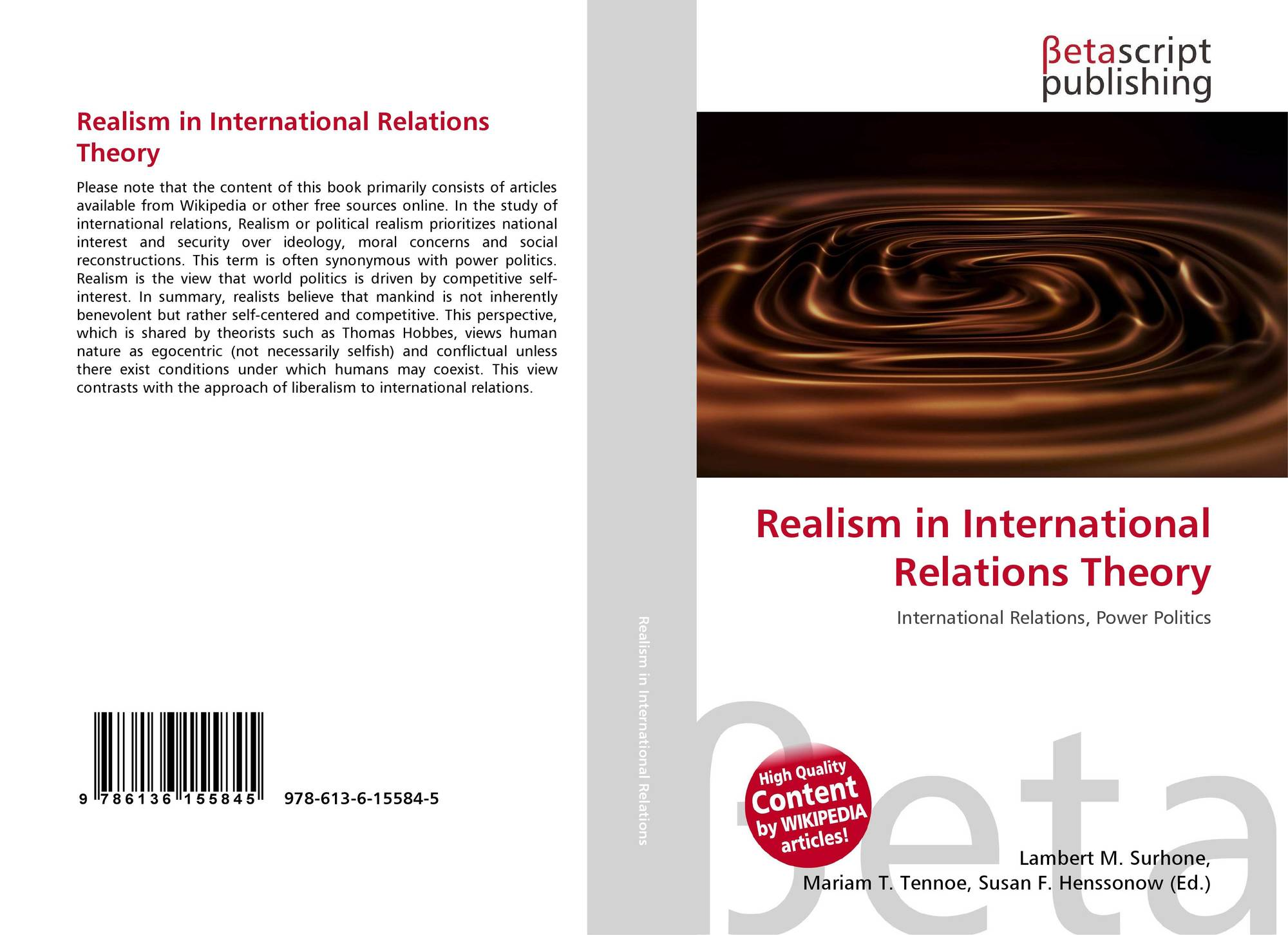 the realist theory of international relations essay Realism is a theory that has dominated the international politics for decades it is an approach to the study of international politics which puts power central to the study of interactions between states.