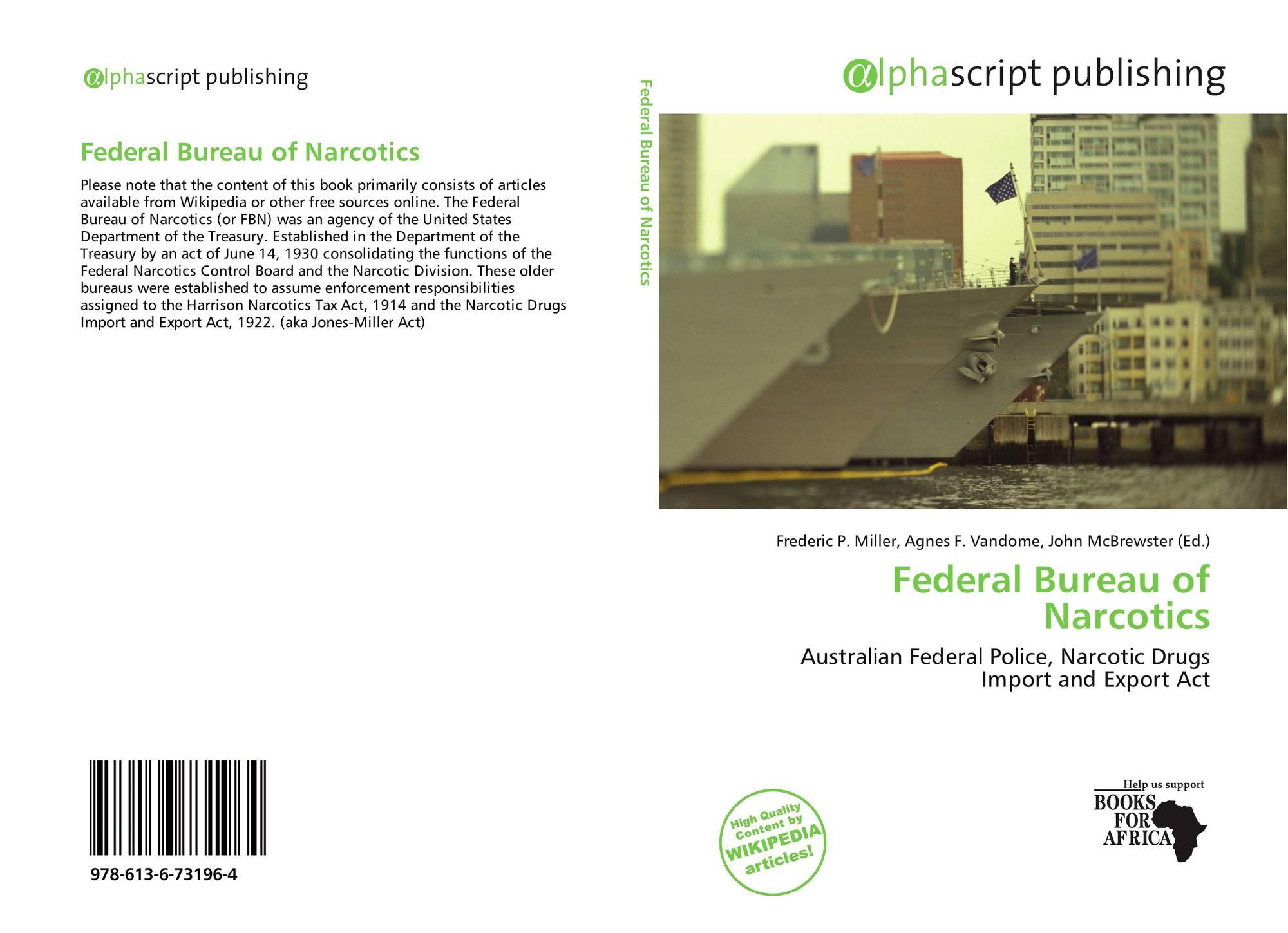 Federal Bureau of Narcotics, 978-613-6-73196-4, 6136731967