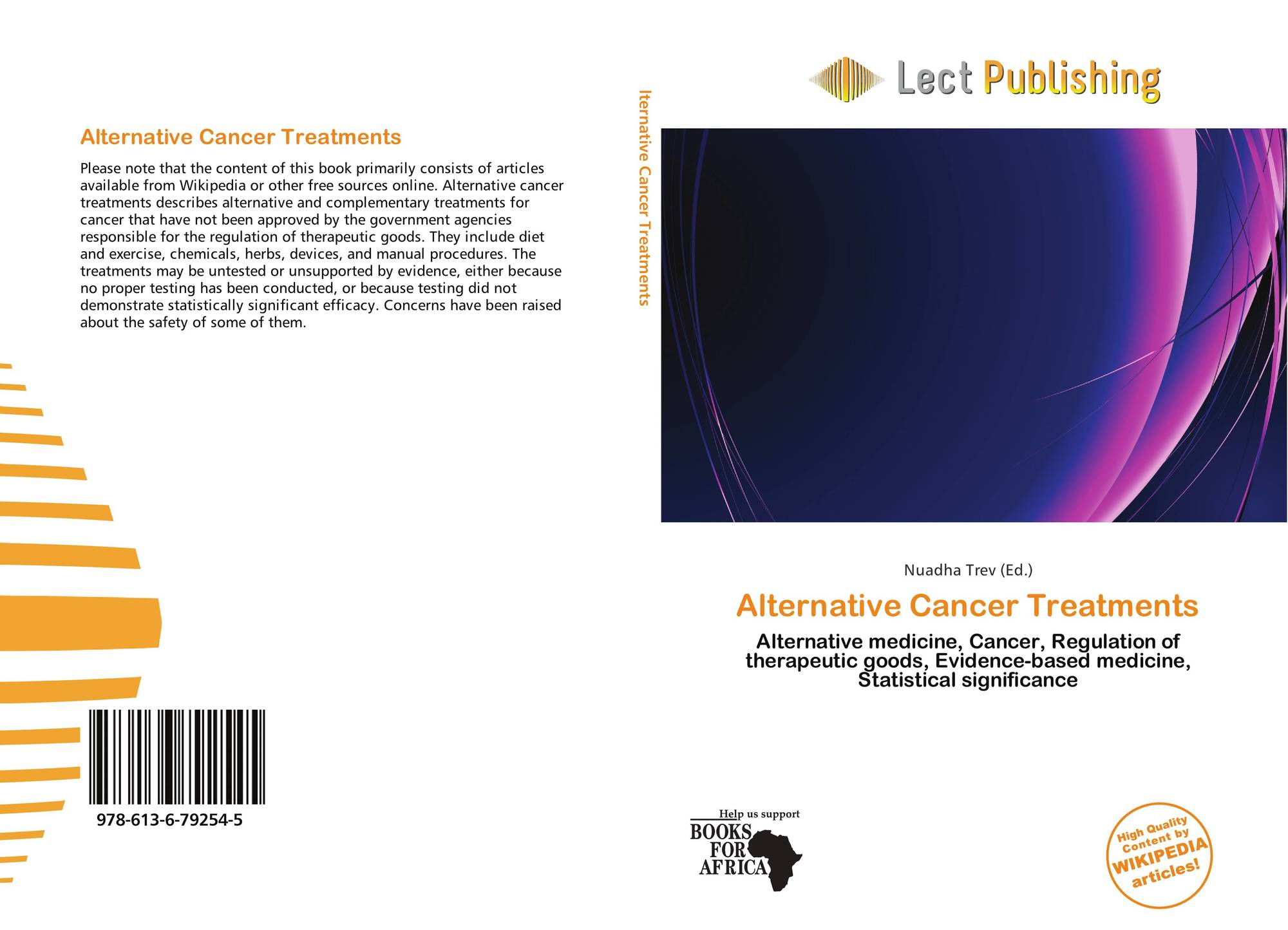 Alternative Cancer Treatments, 978-613-6-79254-5, 6136792540