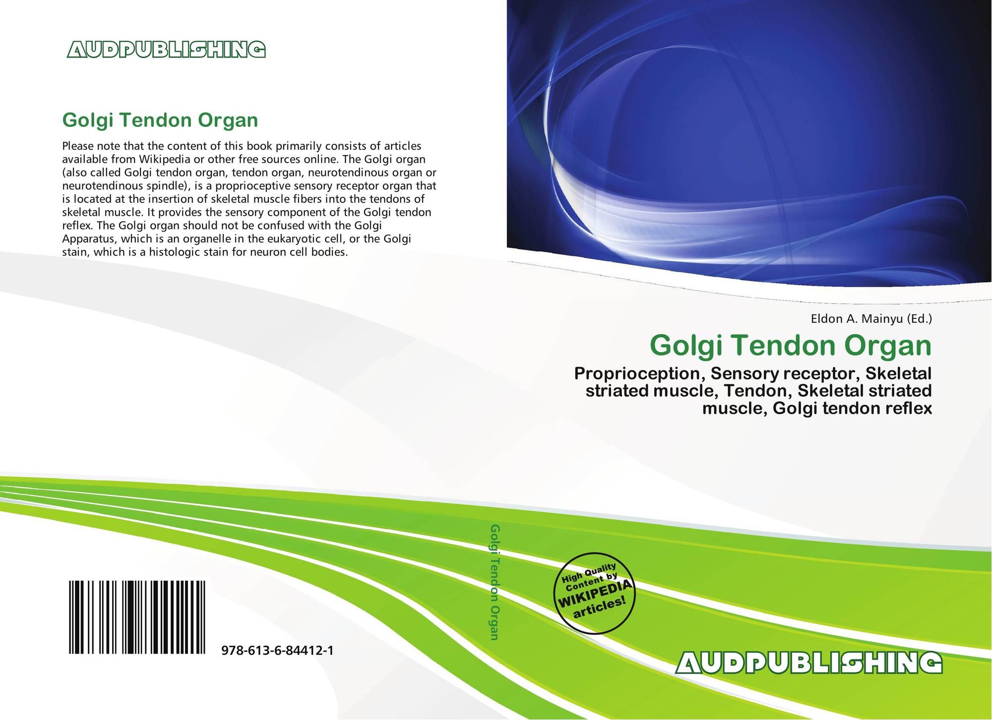 Golgi Tendon Organ, 978-613-6-84412-1, 6136844125 ,9786136844121