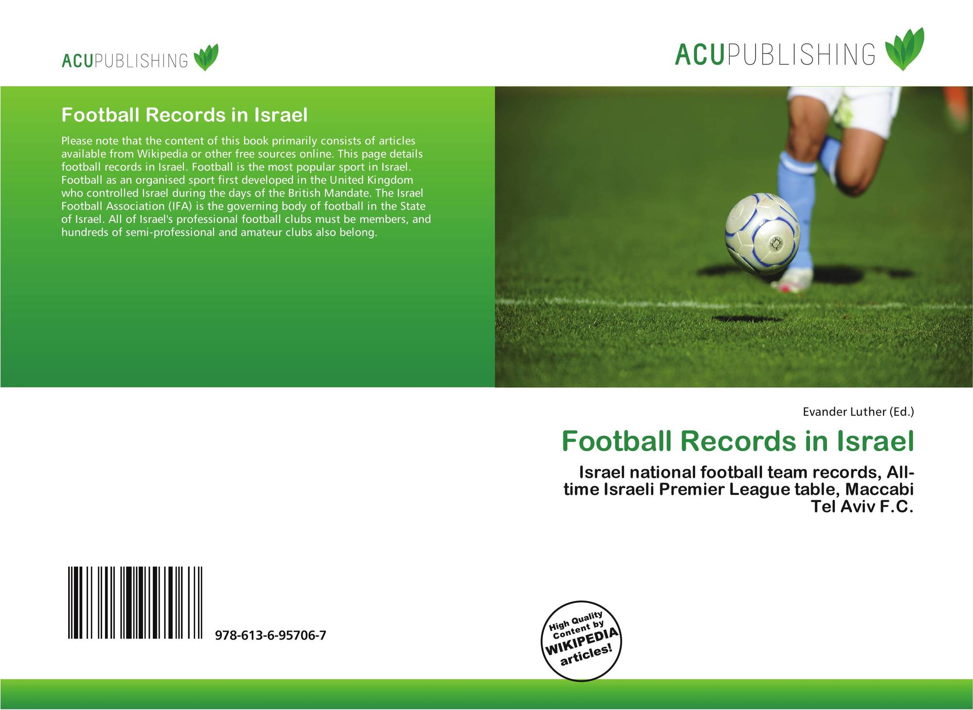 Football Records in Israel, 978-613-6-95706-7, 613695706X