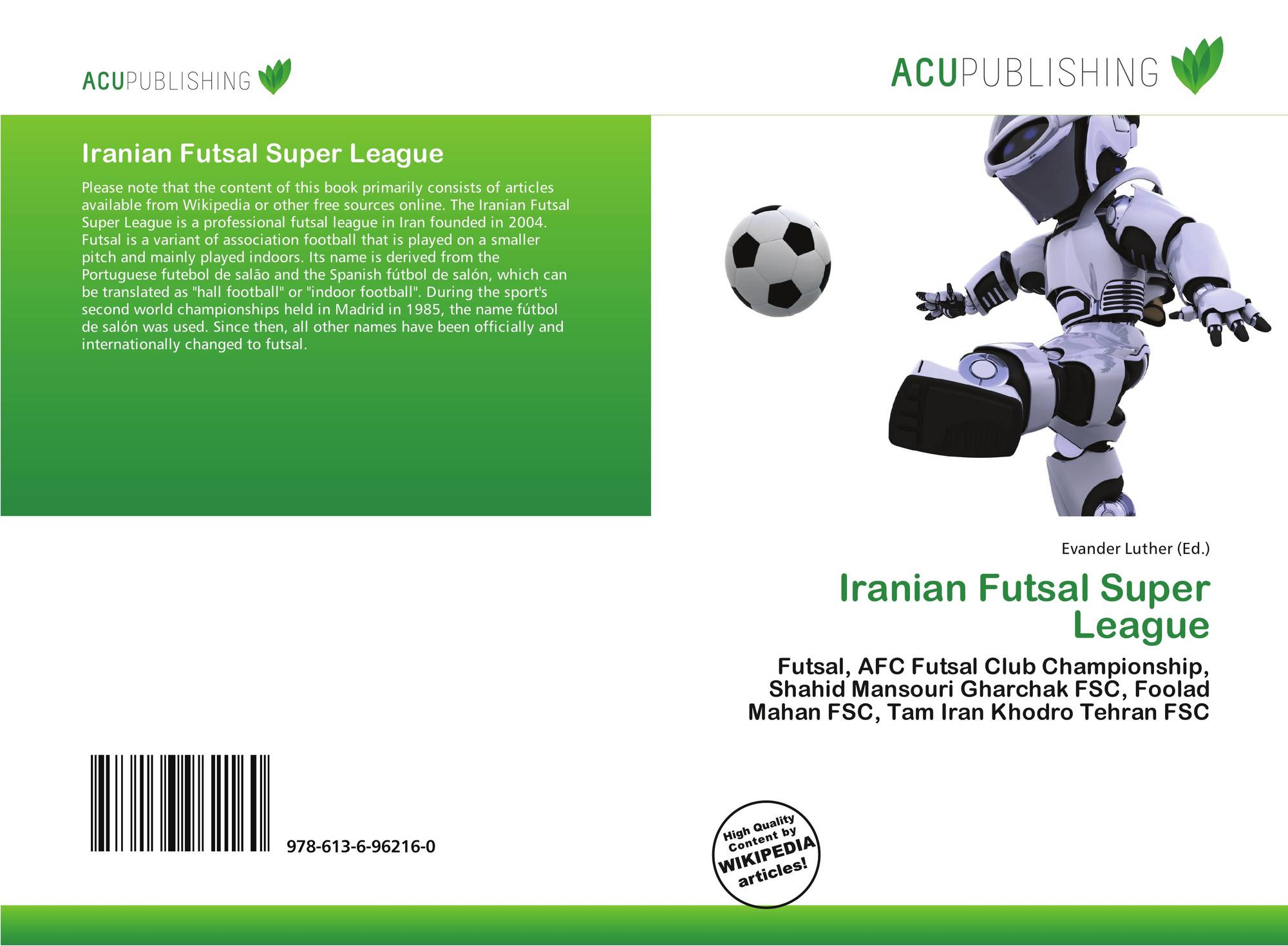 Iranian futsal super league 978 613 6 96216 0 6136962160 for Acu salon prices