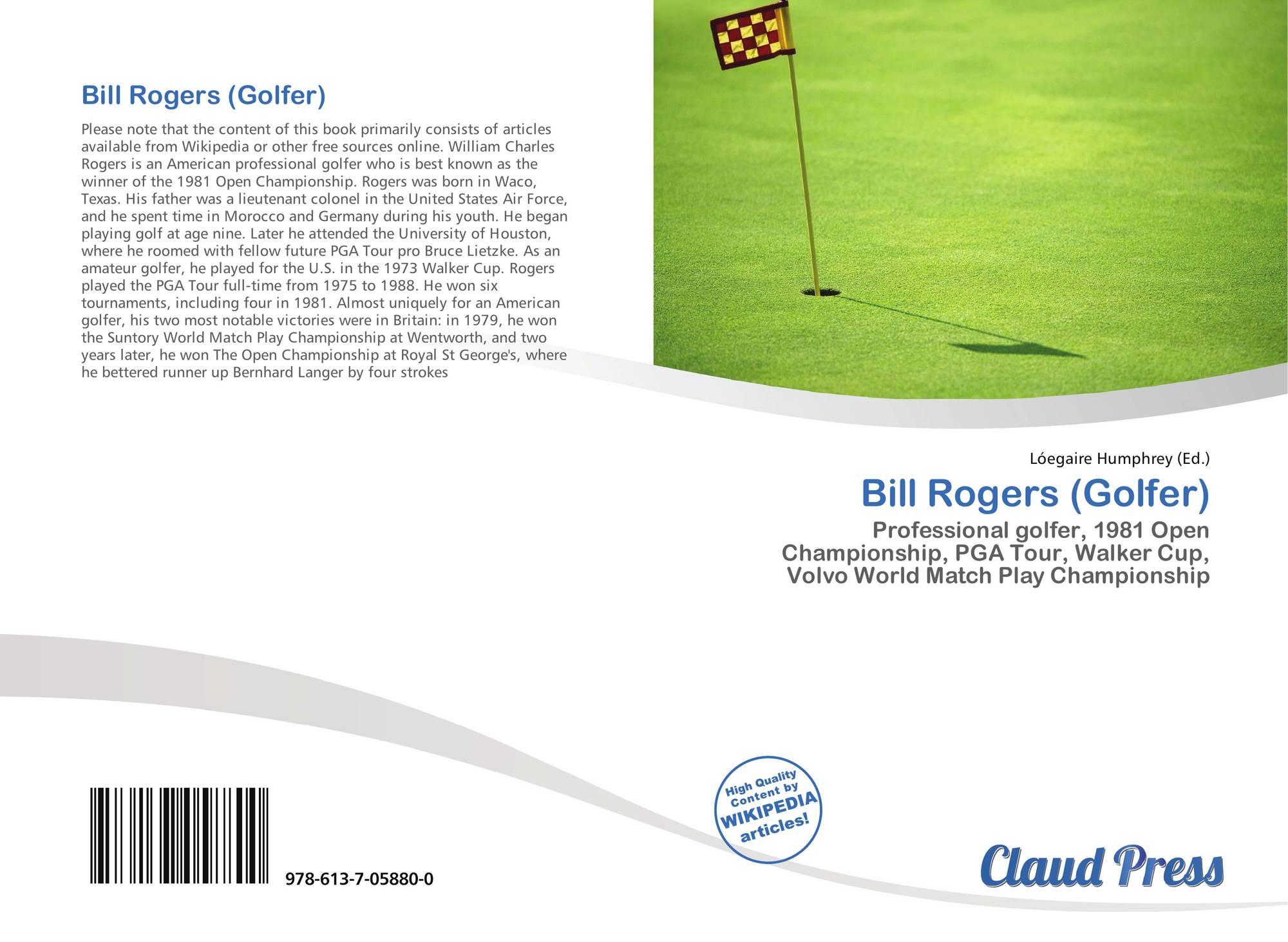 Bill Rogers Golfer 978 613 7 05880 0 6137058808