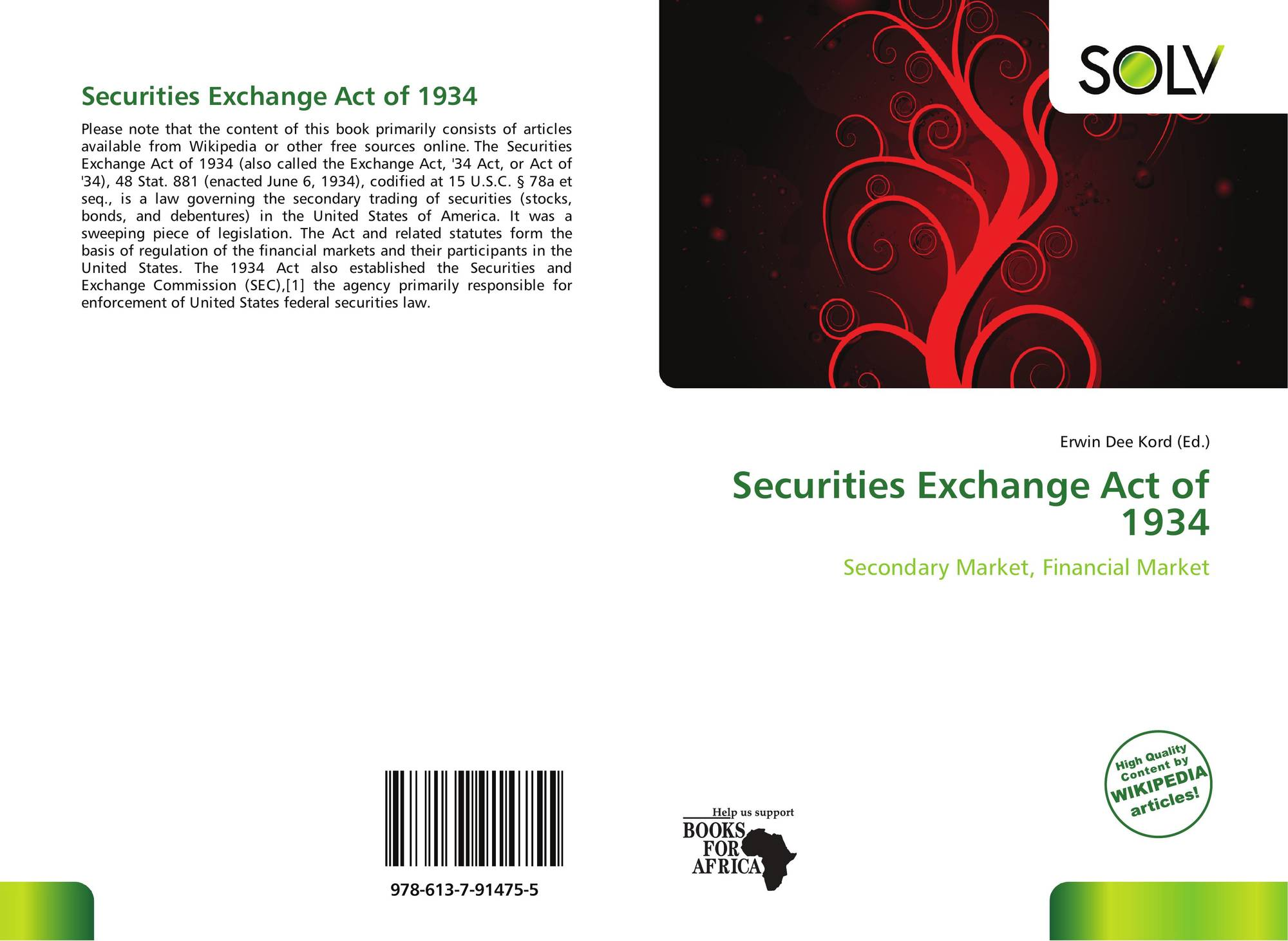 securities exchange act 1934 2018-9-4  the securities exchange act of 1934, also known as the exchange act of 1934 or the 1934 act, authorized the formation of the securities and exchange commission (sec) to regulate the aftermarket for securities through regulation of the securities themselves, markets, and.