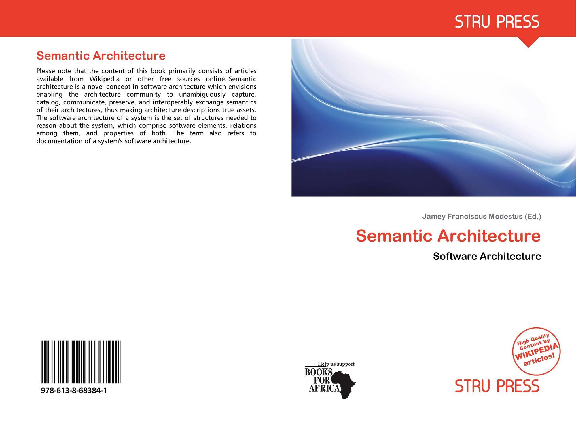 Semantic Architecture, 978-613-8-68384-1, 6138683846