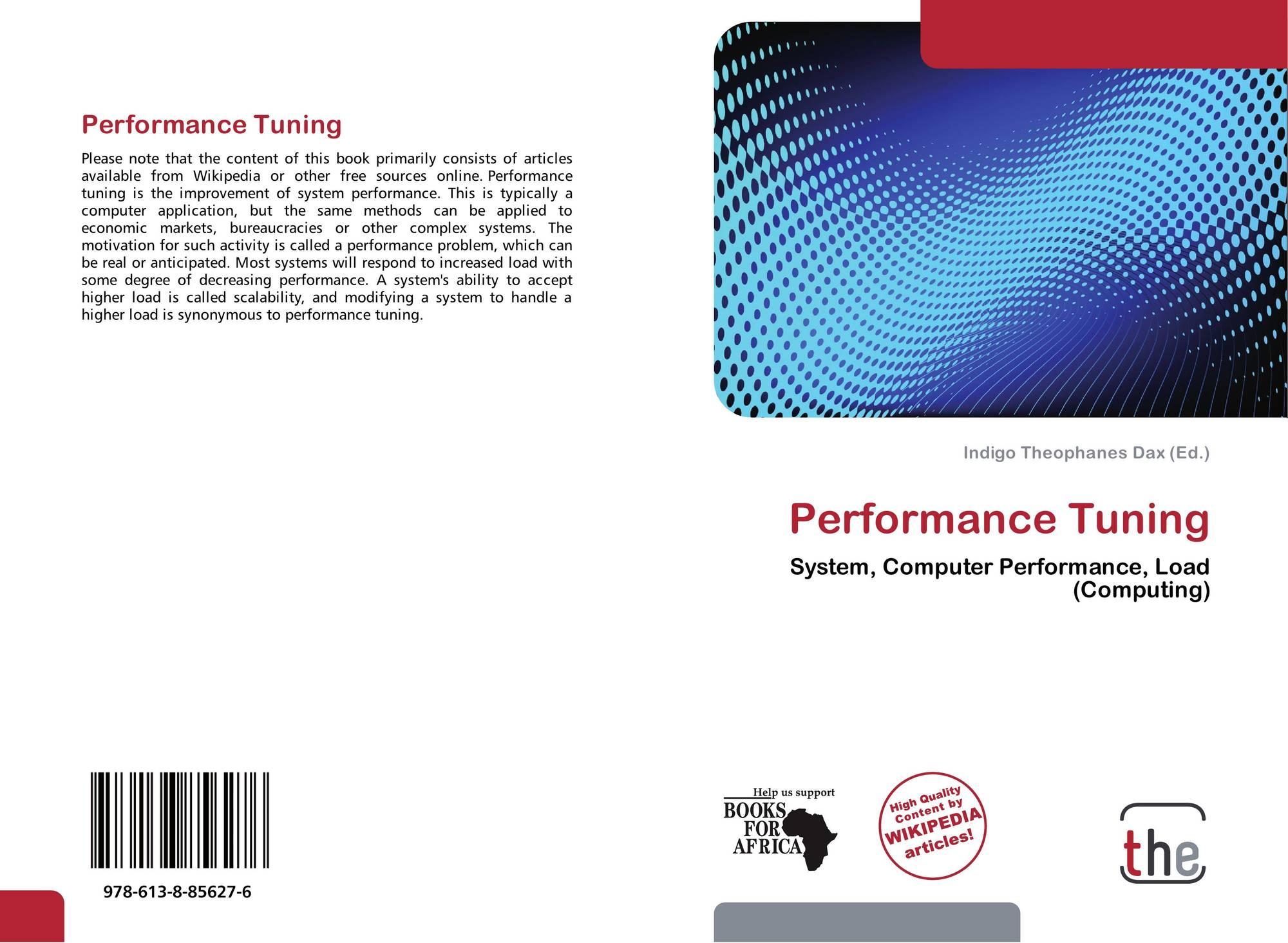 Performance Tuning, 978-613-8-85627-6, 6138856279 ,9786138856276