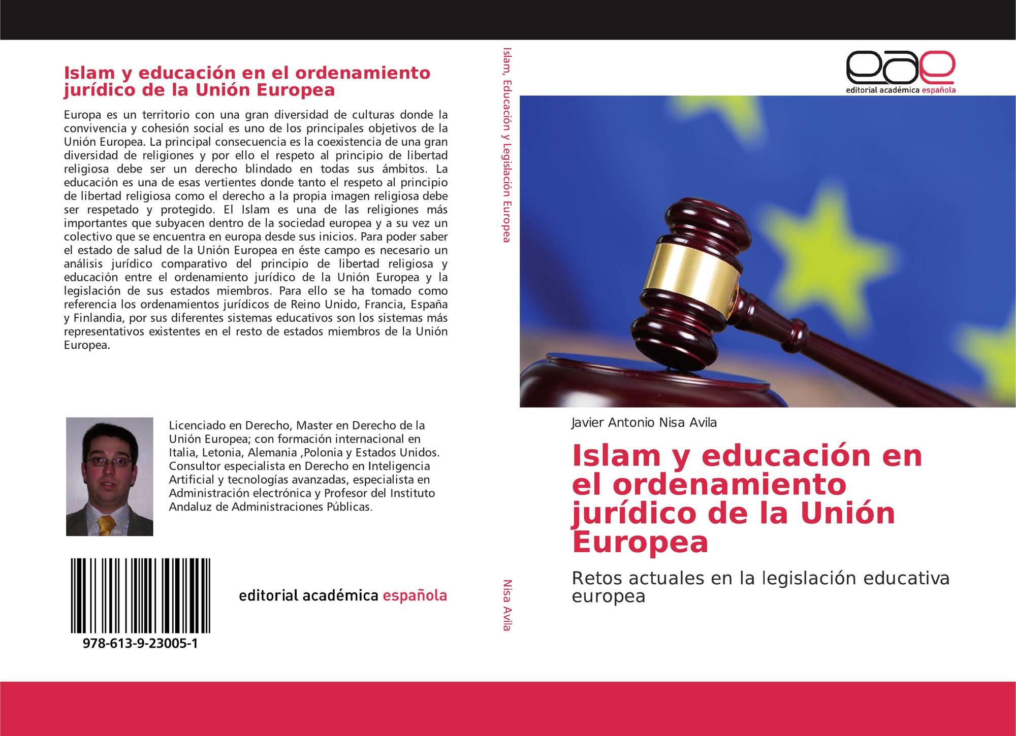 Islam Y Educación En El Ordenamiento Jurídico De La Unión Europea 978 613 9 23005 1 6139230055 9786139230051 By Javier Antonio Nisa Avila