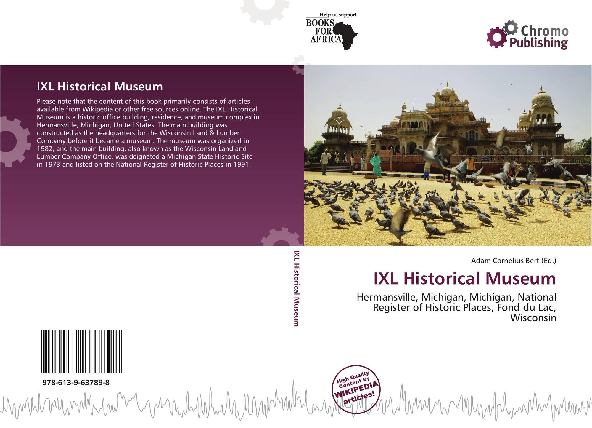 IXL Historical Museum, 978-613-9-63789-8, 6139637899 ,9786139637898