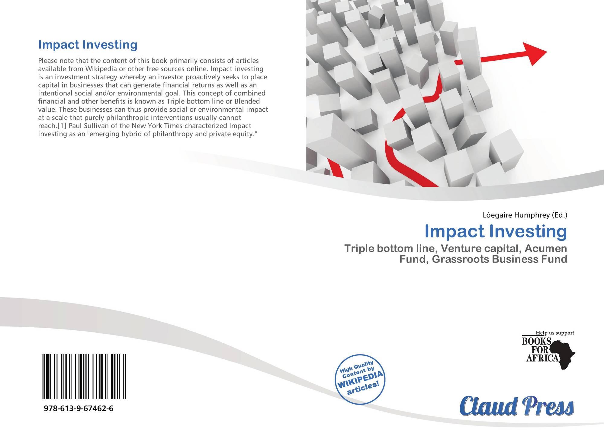 Impact Investing, 978-613-9-67462-6, 613967462X ,9786139674626