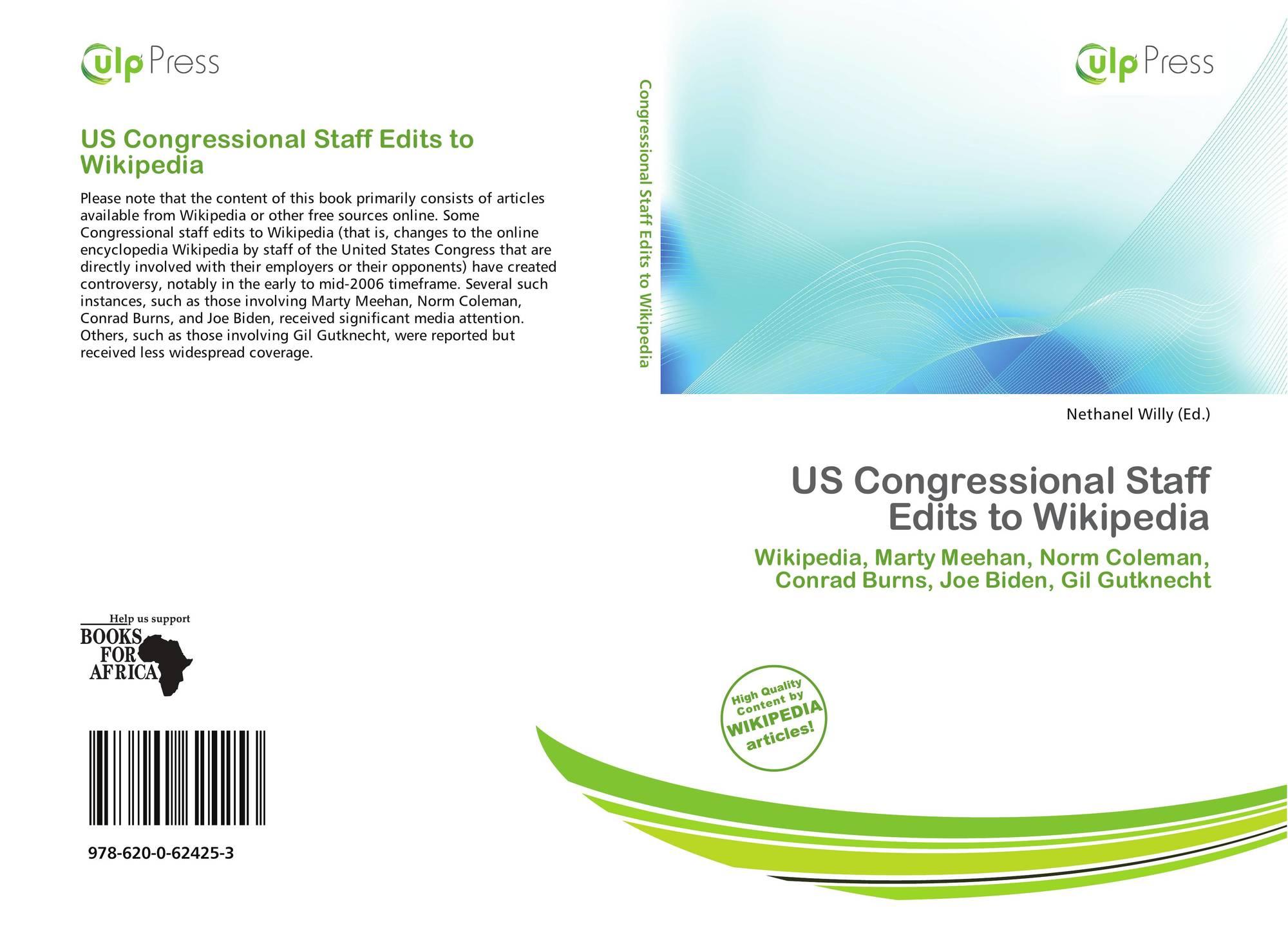 US Congressional Staff Edits to Wikipedia, 978-620-0-62425-3 ...