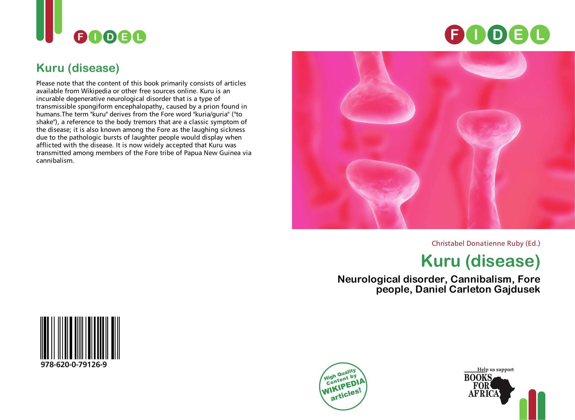 kuru disease Kuru is among the fatal neurodegenerative prion protein (prp) diseases in humans others include creutzfeldt–jakob disease (cjd), gerstmann–straüssler.