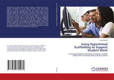 Bookcover of Using Hyperlinked Scaffolding to Support Student Work