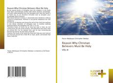 Bookcover of Reason Why Christian Believers Must Be Holy
