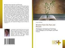 Bookcover of Wisdom from the Past and Present