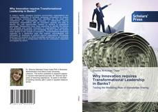 Bookcover of Why Innovation requires Transformational Leadership in Banks?