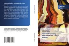 Bookcover of Clinical Psychiatry: Psychotherapy Topics Volume 1