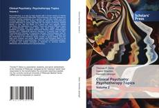 Bookcover of Clinical Psychiatry: Psychotherapy Topics Volume 2