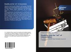 """Bookcover of Disability and the """"art"""" of interpretation"""