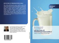 Bookcover of DETECTION OF PRESERVATIVES IN MILK
