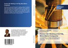 Bookcover of Friction Stir Welding of Al-TiB2 Metal Matrix Composite