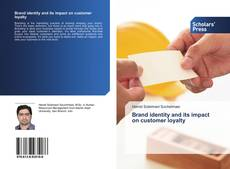 Bookcover of Brand identity and its impact on customer loyalty