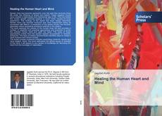 Bookcover of Healing the Human Heart and Mind