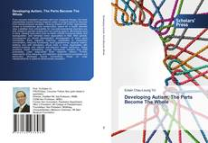 Bookcover of Developing Autism, The Parts Become The Whole
